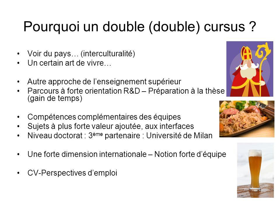 Pourquoi un double (double) cursus ? Voir du pays… (interculturalité) Un certain art de vivre… Autre approche de lenseignement supérieur Parcours à fo