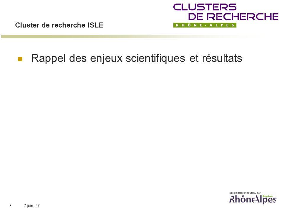 7 juin.-073 Cluster de recherche ISLE Rappel des enjeux scientifiques et résultats