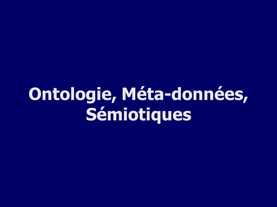 Définitions Les ontologies sont des descriptions structurées et formelles des concepts dun domaine et de leurs inter-relations [GRU93].