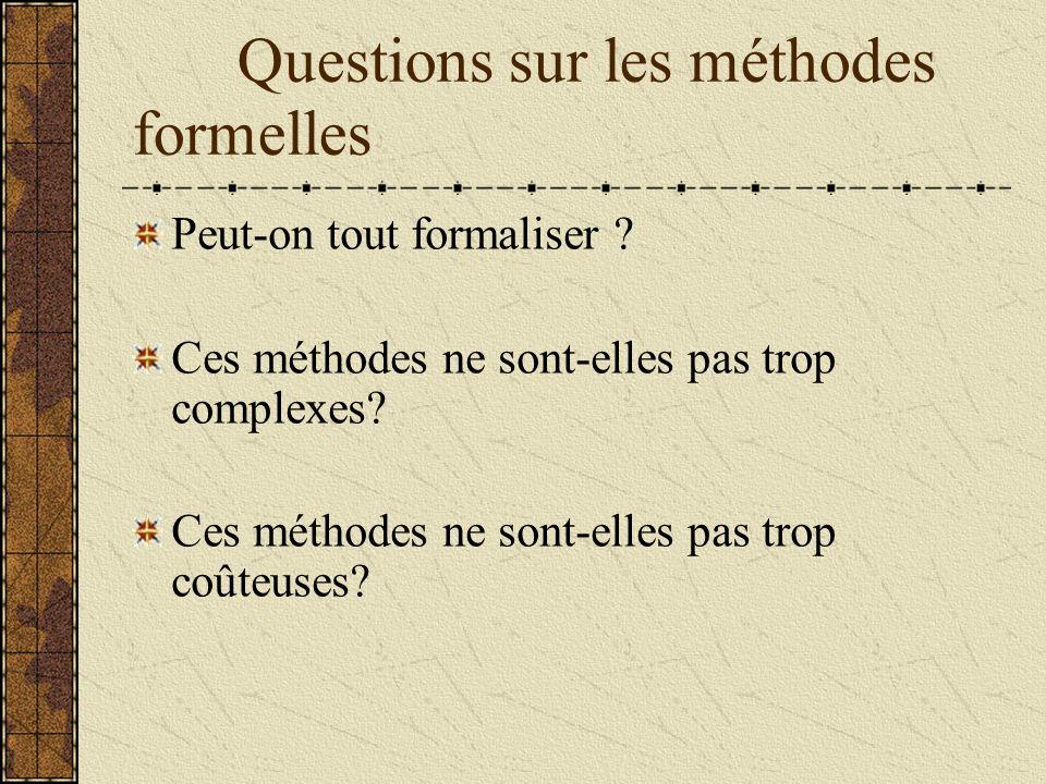 Questions sur les méthodes formelles Peut-on tout formaliser .