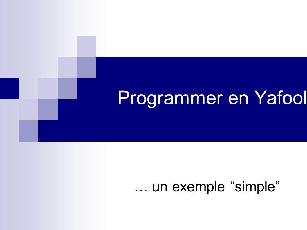 Programmer en Yafool … un exemple simple