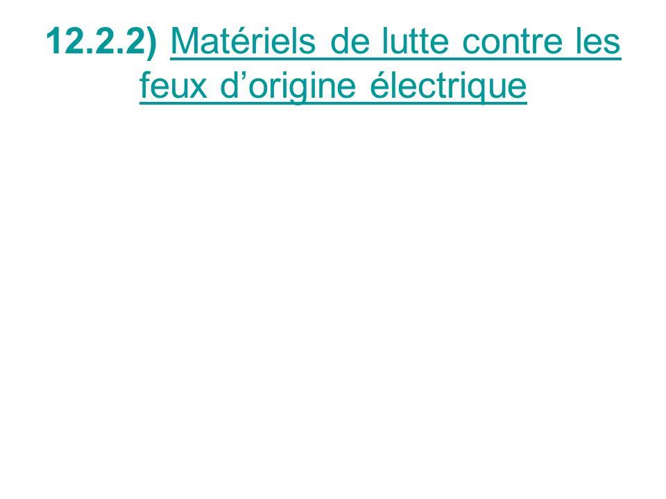 12.2.2) Matériels de lutte contre les feux dorigine électrique