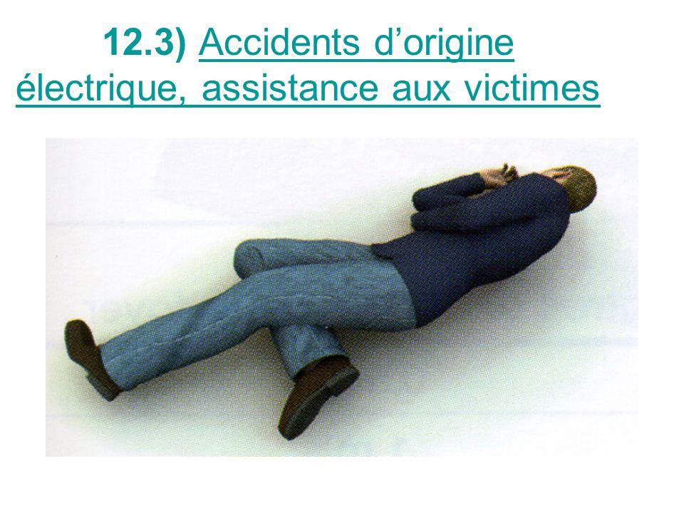 12.3) Accidents dorigine électrique, assistance aux victimes
