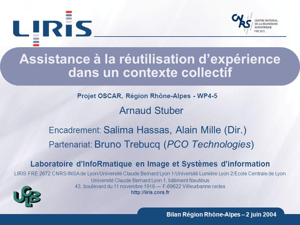 Bilan Région Rhône-Alpes – 2 juin 2004 2 Plan Le projet OSCAR : contexte et problématique Problématique de thèse Approche Contribution Application cible Travail réalisé Conclusion