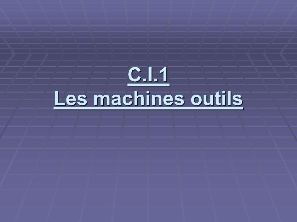 C.I.1 Les machines outils