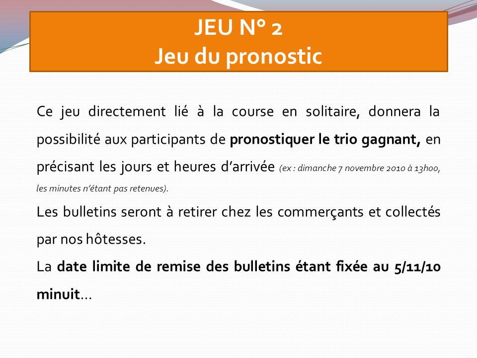 JEU N° 2 Jeu du pronostic (suite) Le tirage au sort se fera lors dun direct dantenne le mardi 09/11/10 à 18h00 à Saint François, en présence des partenaires ou de leurs représentants.
