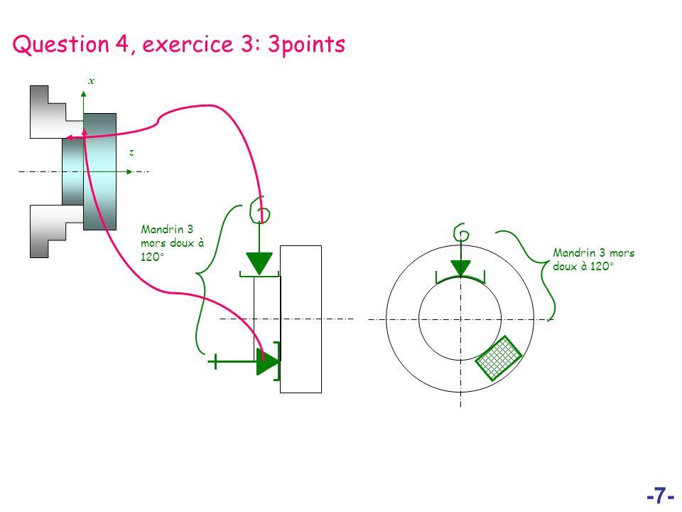 -7- Question 4, exercice 3: 3points z x Mandrin 3 mors doux à 120°