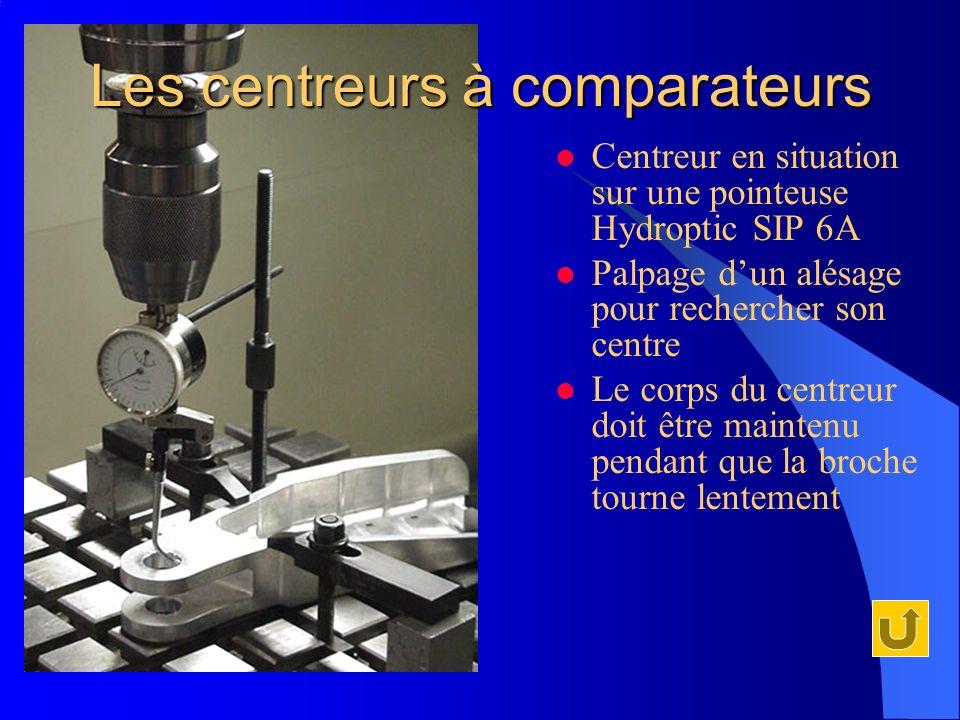 Centreur en situation sur une pointeuse Hydroptic SIP 6A Palpage dun alésage pour rechercher son centre Le corps du centreur doit être maintenu pendan