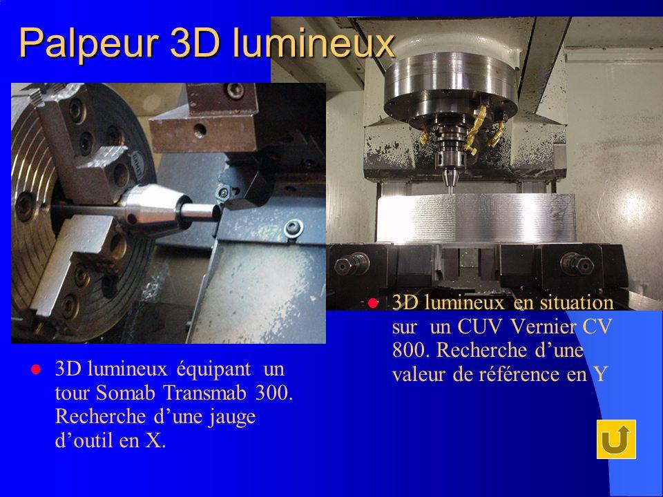 Palpeur 3D lumineux 3D lumineux en situation sur un CUV Vernier CV 800. Recherche dune valeur de référence en Y 3D lumineux équipant un tour Somab Tra