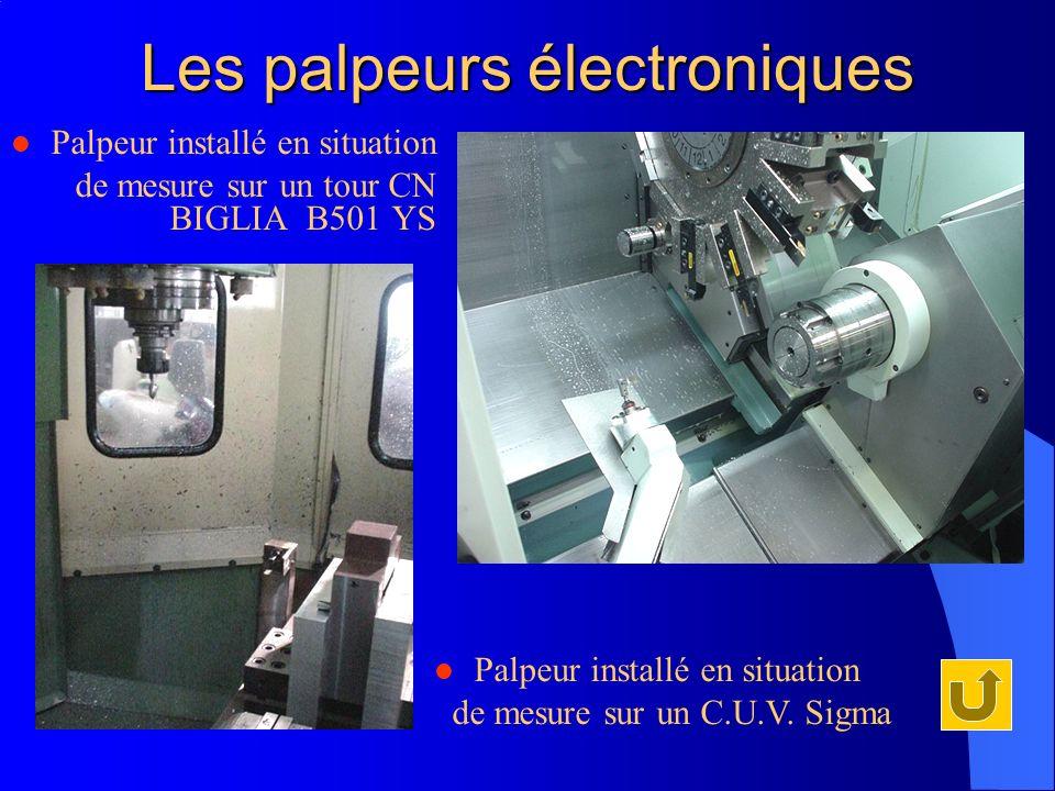 Les palpeurs électroniques Palpeur installé en situation de mesure sur un C.U.V. Sigma Palpeur installé en situation de mesure sur un tour CN BIGLIA B