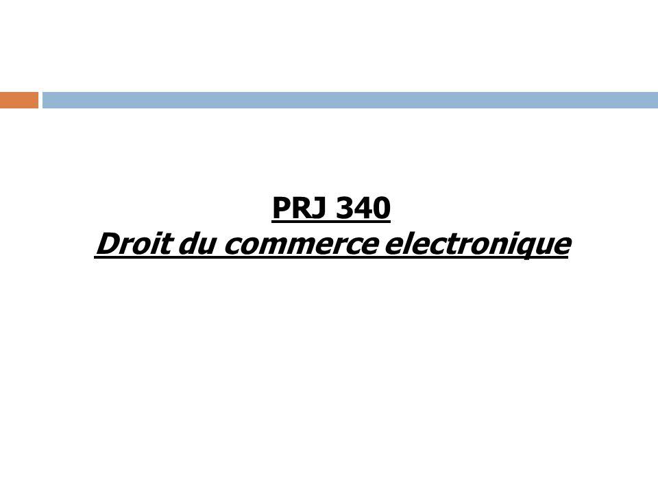 PRJ 340 Droit du commerce electronique