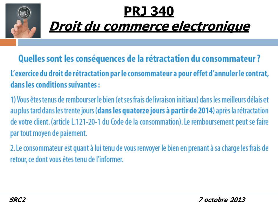 PRJ 340 Droit du commerce electronique SRC2 7 octobre 2013