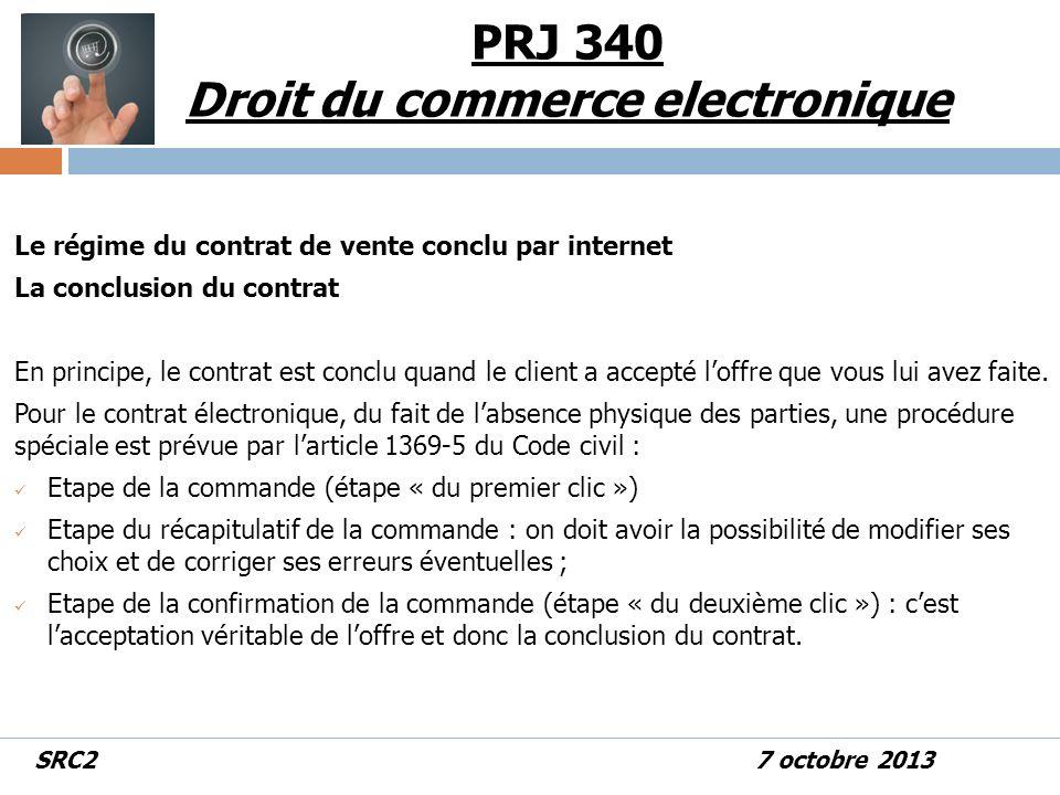 Le régime du contrat de vente conclu par internet La conclusion du contrat En principe, le contrat est conclu quand le client a accepté loffre que vous lui avez faite.