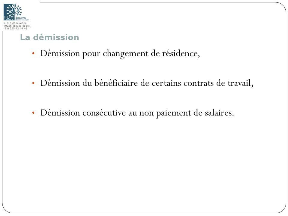 102 Démission pour changement de résidence, Démission du bénéficiaire de certains contrats de travail, Démission consécutive au non paiement de salair