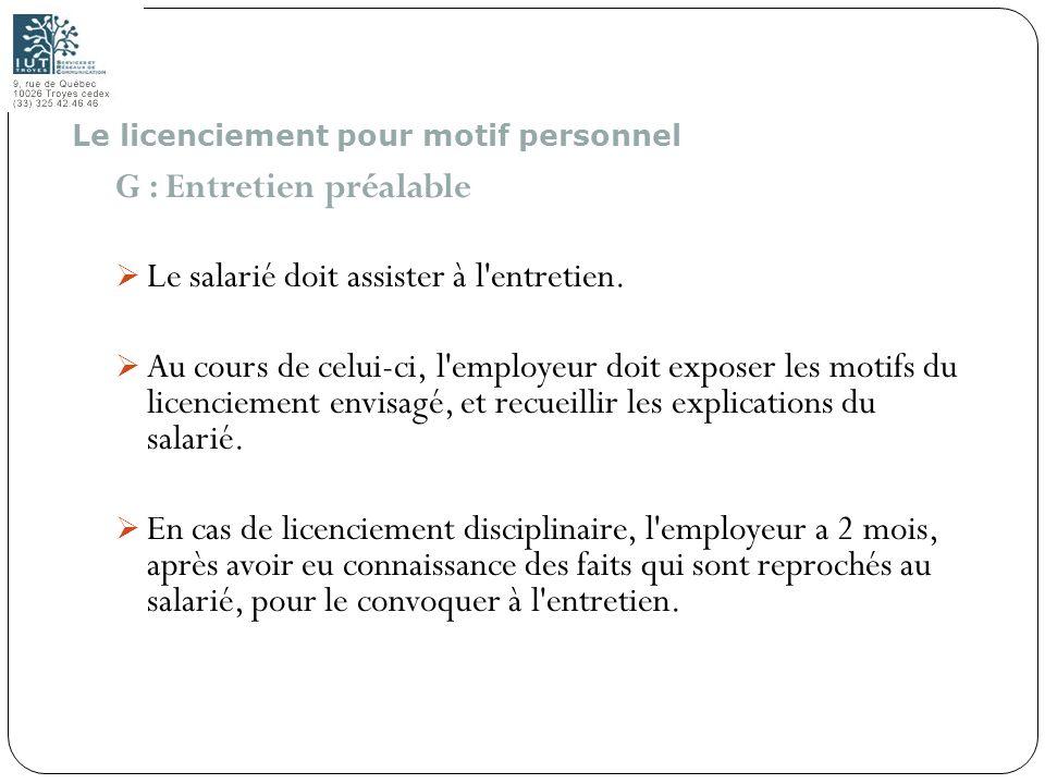 110 G : Entretien préalable Le salarié doit assister à l'entretien. Au cours de celui-ci, l'employeur doit exposer les motifs du licenciement envisagé