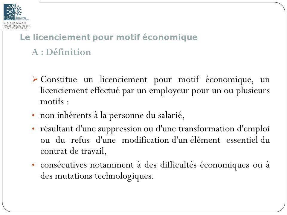 116 A : Définition Constitue un licenciement pour motif économique, un licenciement effectué par un employeur pour un ou plusieurs motifs : non inhére