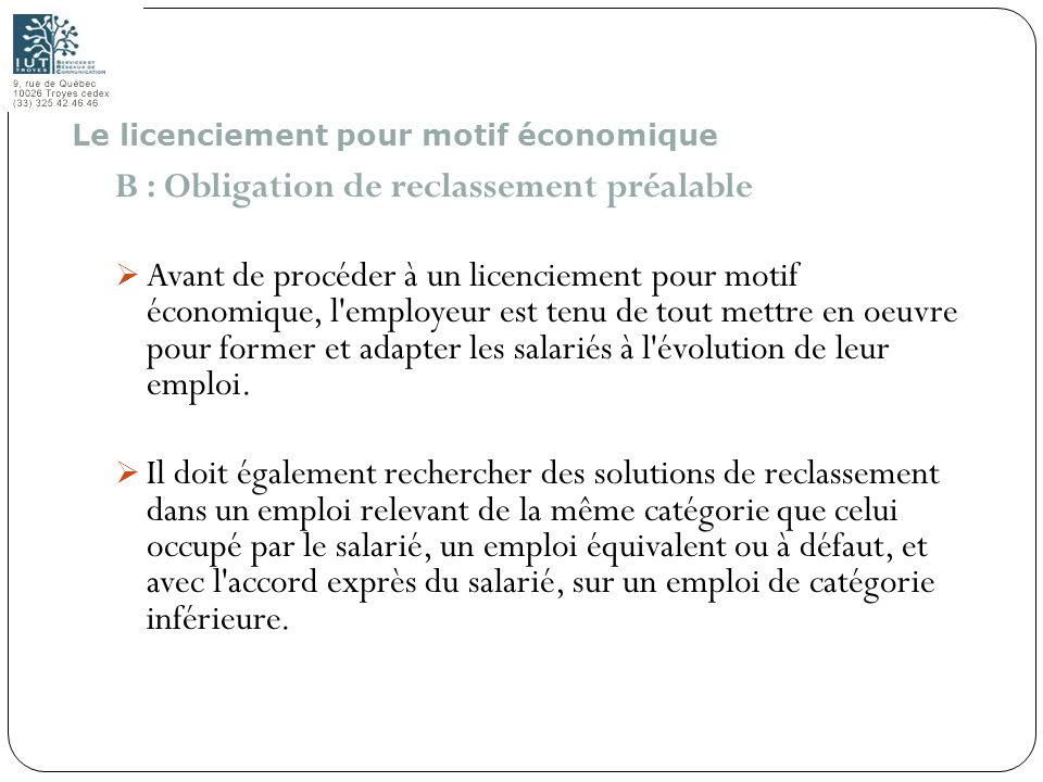117 B : Obligation de reclassement préalable Avant de procéder à un licenciement pour motif économique, l'employeur est tenu de tout mettre en oeuvre