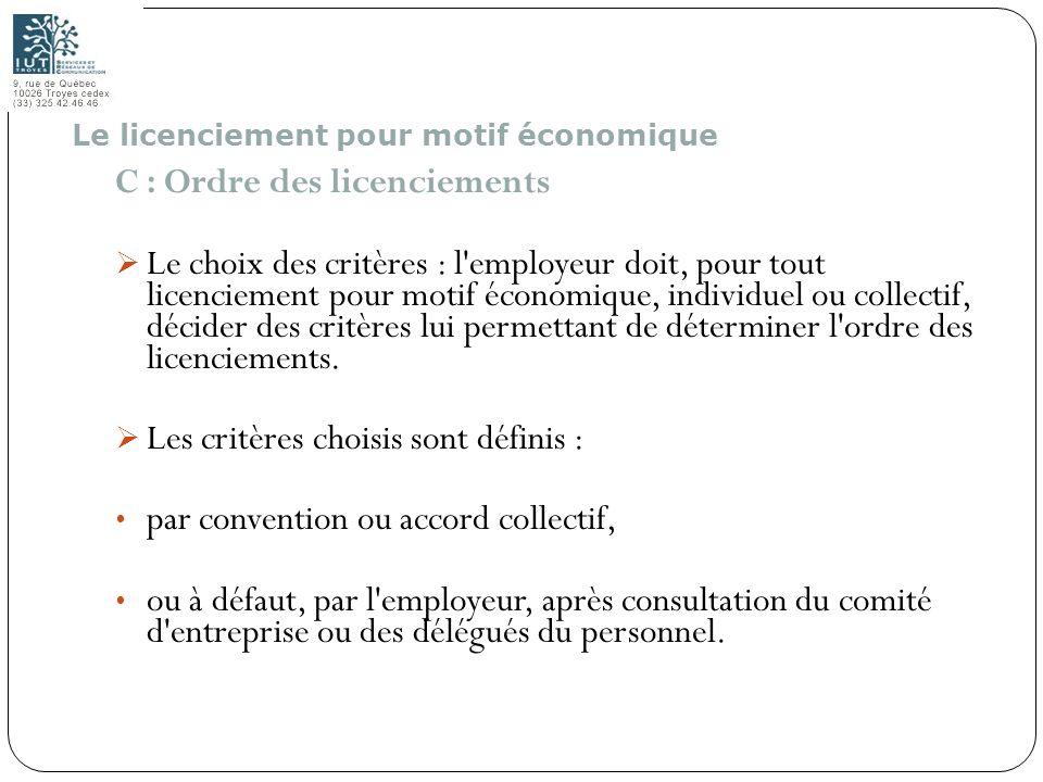 119 C : Ordre des licenciements Le choix des critères : l'employeur doit, pour tout licenciement pour motif économique, individuel ou collectif, décid