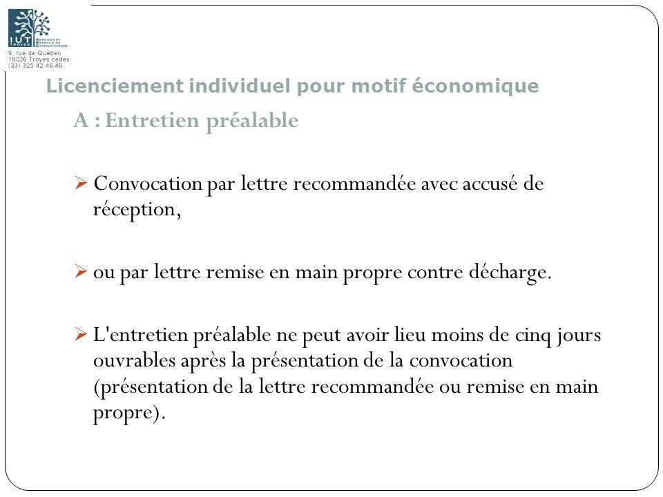 121 A : Entretien préalable Convocation par lettre recommandée avec accusé de réception, ou par lettre remise en main propre contre décharge. L'entret
