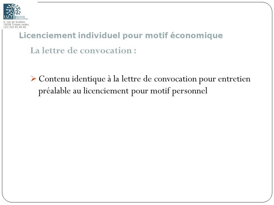 122 La lettre de convocation : Contenu identique à la lettre de convocation pour entretien préalable au licenciement pour motif personnel Licenciement