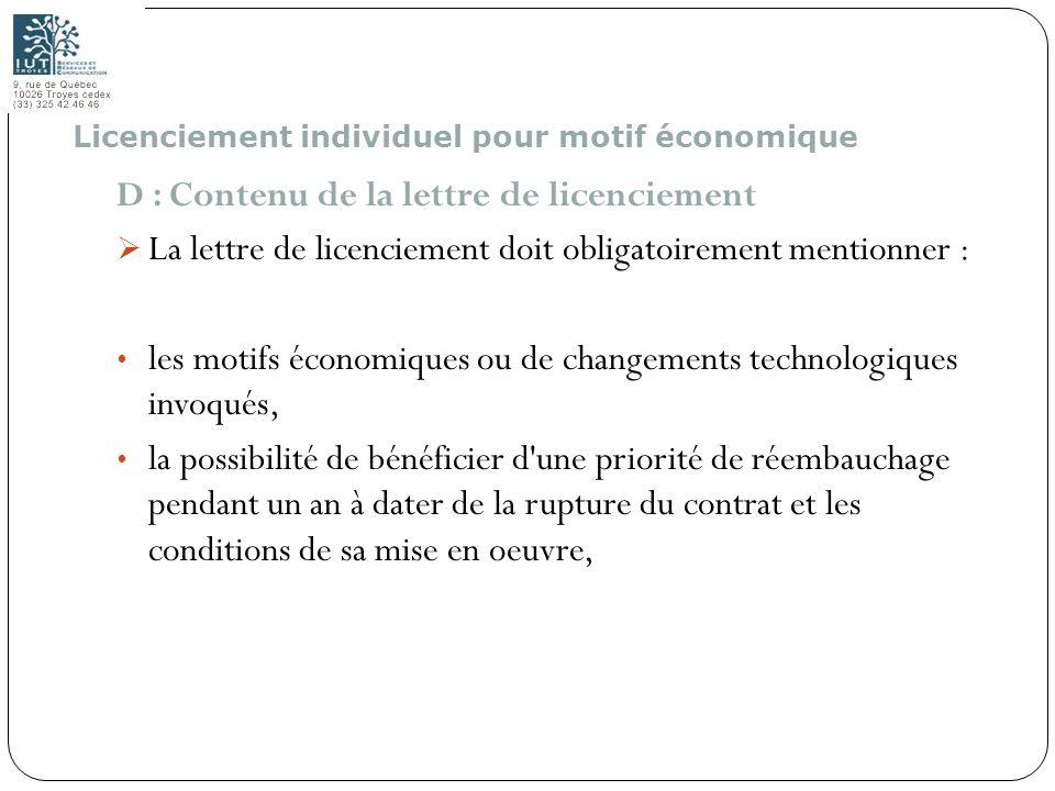 125 D : Contenu de la lettre de licenciement La lettre de licenciement doit obligatoirement mentionner : les motifs économiques ou de changements tech
