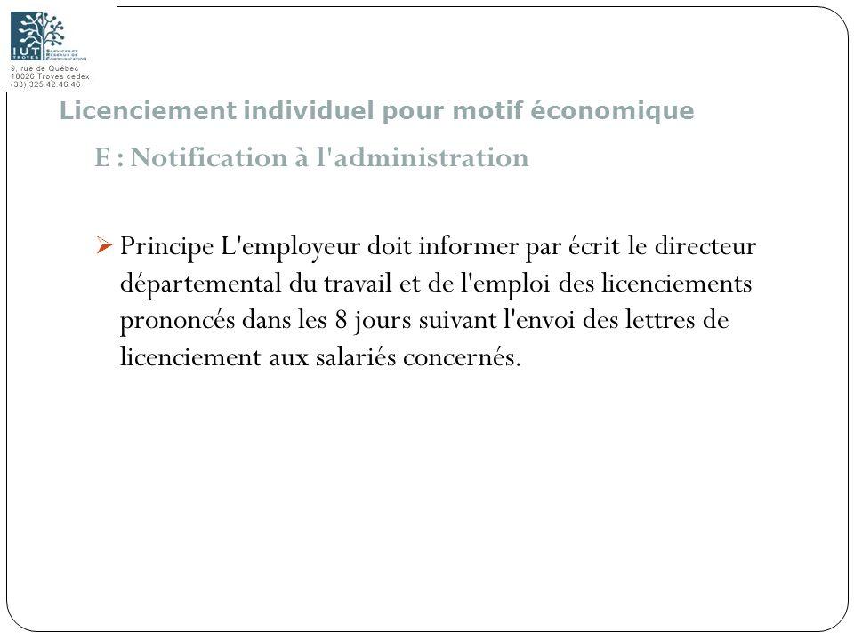 127 E : Notification à l'administration Principe L'employeur doit informer par écrit le directeur départemental du travail et de l'emploi des licencie