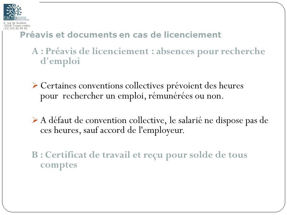134 A : Préavis de licenciement : absences pour recherche d'emploi Certaines conventions collectives prévoient des heures pour rechercher un emploi, r
