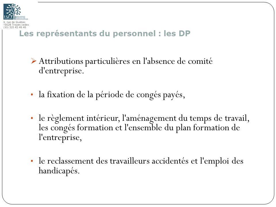 139 Attributions particulières en l'absence de comité d'entreprise. la fixation de la période de congés payés, le règlement intérieur, l'aménagement d