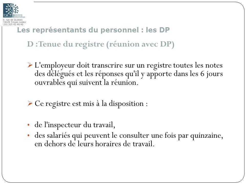142 D : Tenue du registre (réunion avec DP) L'employeur doit transcrire sur un registre toutes les notes des délégués et les réponses qu'il y apporte