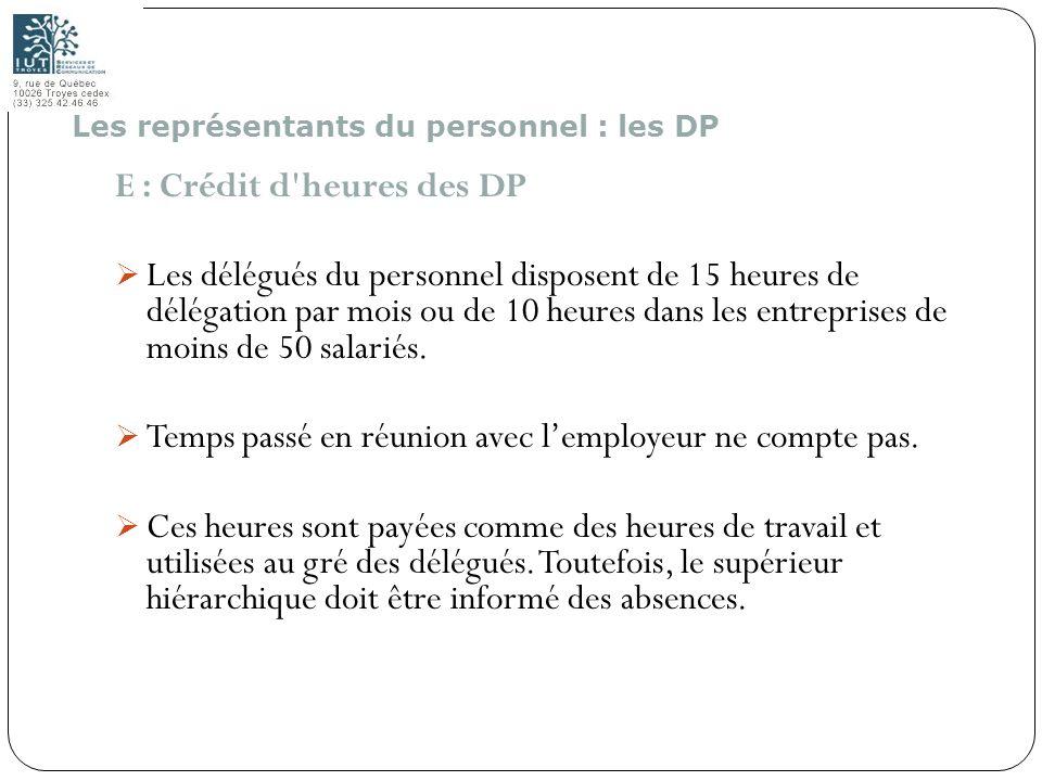 143 E : Crédit d'heures des DP Les délégués du personnel disposent de 15 heures de délégation par mois ou de 10 heures dans les entreprises de moins d