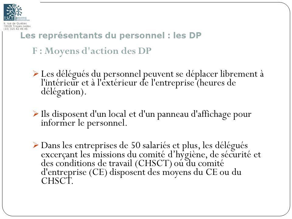 144 F : Moyens d'action des DP Les délégués du personnel peuvent se déplacer librement à l'intérieur et à l'extérieur de l'entreprise (heures de délég