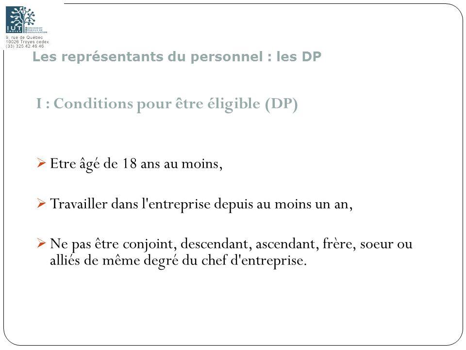 148 I : Conditions pour être éligible (DP) Etre âgé de 18 ans au moins, Travailler dans l'entreprise depuis au moins un an, Ne pas être conjoint, desc