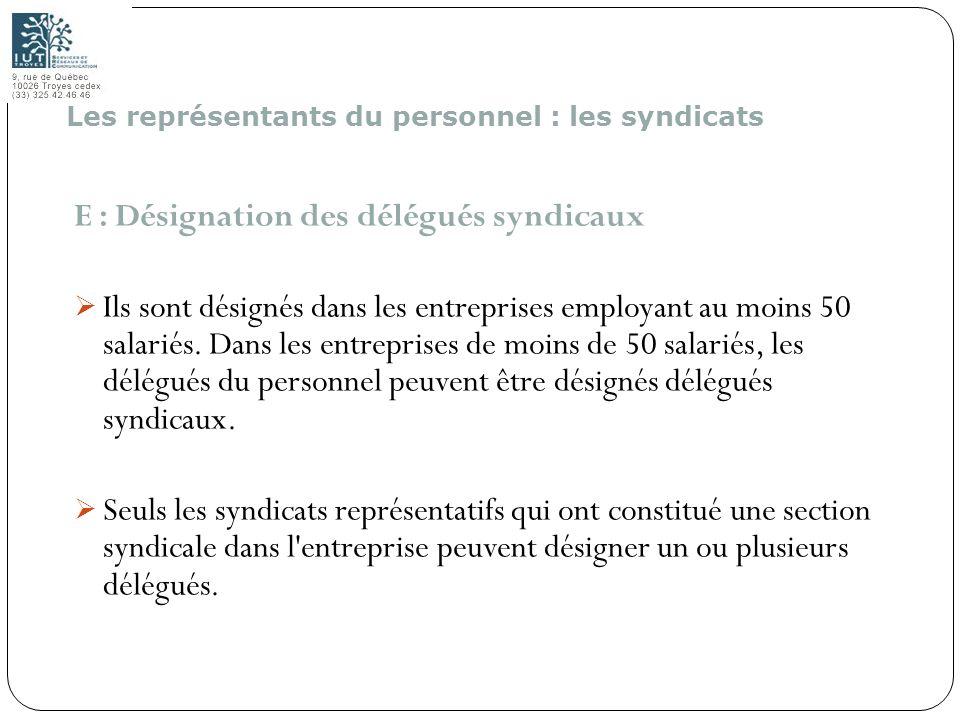 159 E : Désignation des délégués syndicaux Ils sont désignés dans les entreprises employant au moins 50 salariés. Dans les entreprises de moins de 50