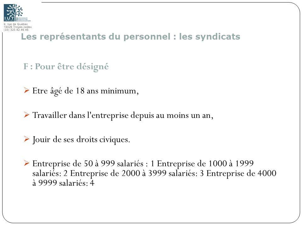 160 F : Pour être désigné Etre âgé de 18 ans minimum, Travailler dans l'entreprise depuis au moins un an, Jouir de ses droits civiques. Entreprise de