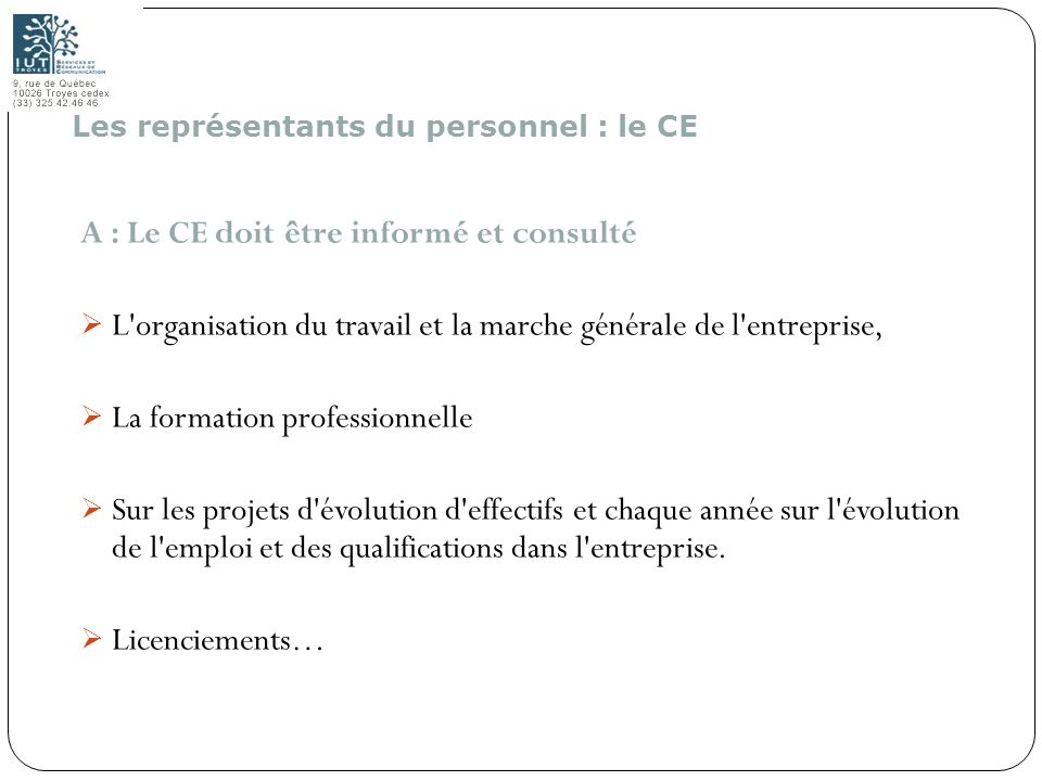 161 A : Le CE doit être informé et consulté L'organisation du travail et la marche générale de l'entreprise, La formation professionnelle Sur les proj