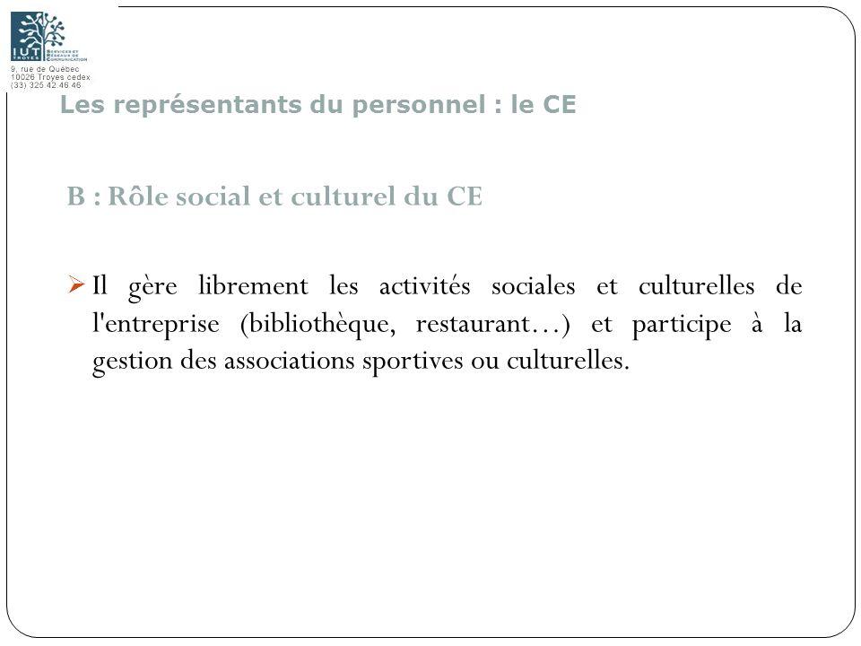 162 B : Rôle social et culturel du CE Il gère librement les activités sociales et culturelles de l'entreprise (bibliothèque, restaurant…) et participe