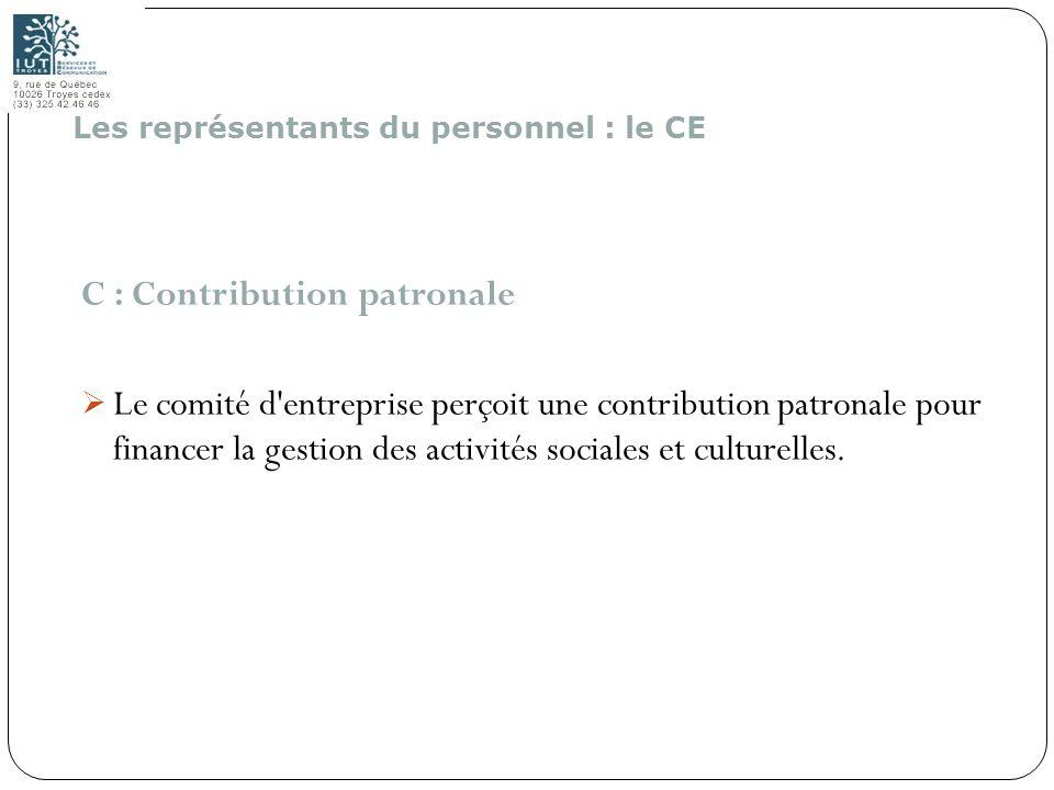 163 C : Contribution patronale Le comité d'entreprise perçoit une contribution patronale pour financer la gestion des activités sociales et culturelle