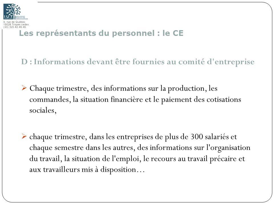 164 D : Informations devant être fournies au comité d'entreprise Chaque trimestre, des informations sur la production, les commandes, la situation fin