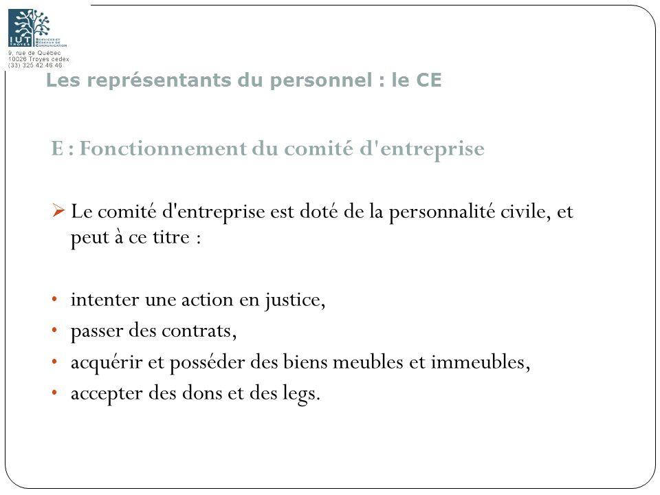 165 E : Fonctionnement du comité d'entreprise Le comité d'entreprise est doté de la personnalité civile, et peut à ce titre : intenter une action en j