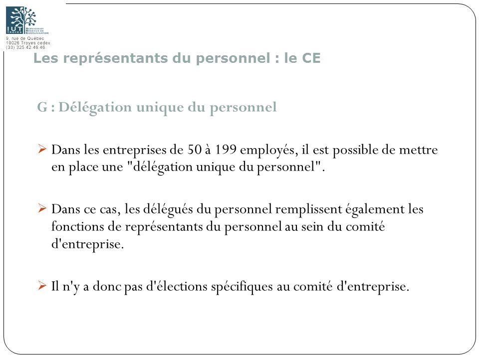 168 G : Délégation unique du personnel Dans les entreprises de 50 à 199 employés, il est possible de mettre en place une