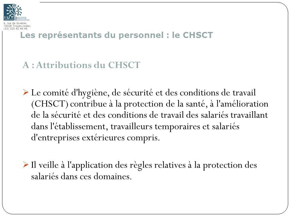 170 A : Attributions du CHSCT Le comité d'hygiène, de sécurité et des conditions de travail (CHSCT) contribue à la protection de la santé, à l'amélior