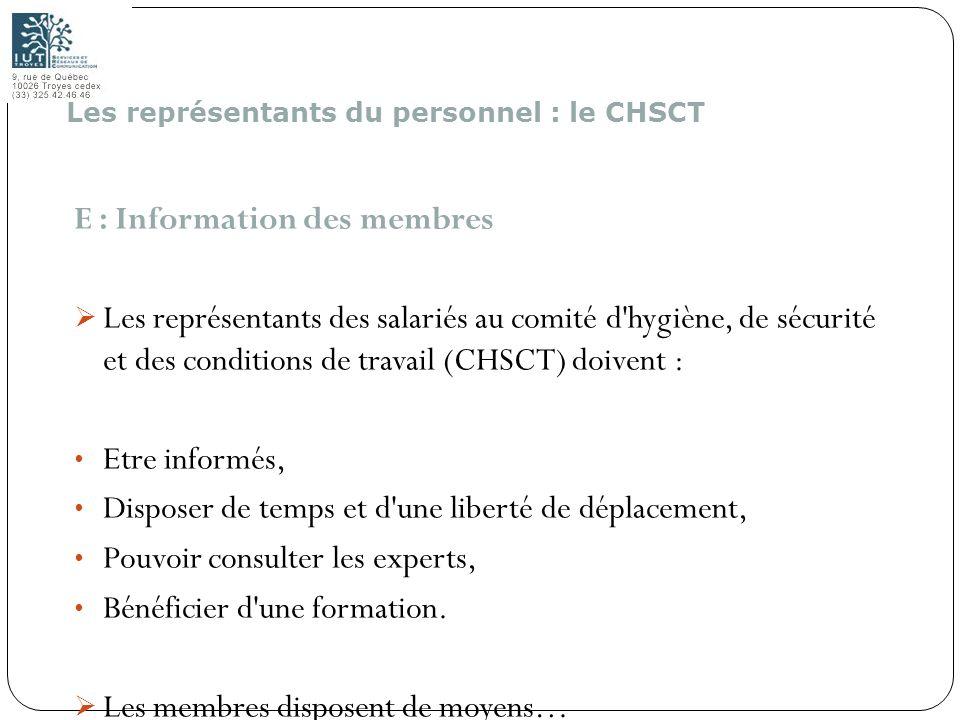 176 E : Information des membres Les représentants des salariés au comité d'hygiène, de sécurité et des conditions de travail (CHSCT) doivent : Etre in