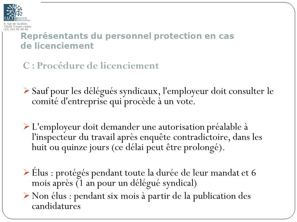 179 C : Procédure de licenciement Sauf pour les délégués syndicaux, l'employeur doit consulter le comité d'entreprise qui procède à un vote. L'employe