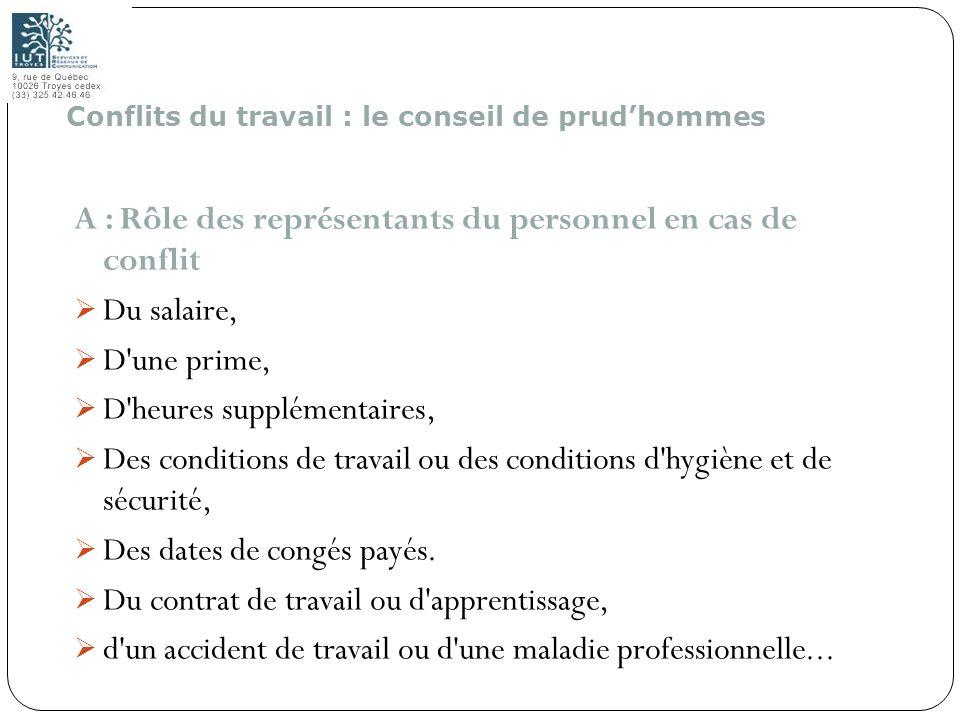 180 A : Rôle des représentants du personnel en cas de conflit Du salaire, D'une prime, D'heures supplémentaires, Des conditions de travail ou des cond
