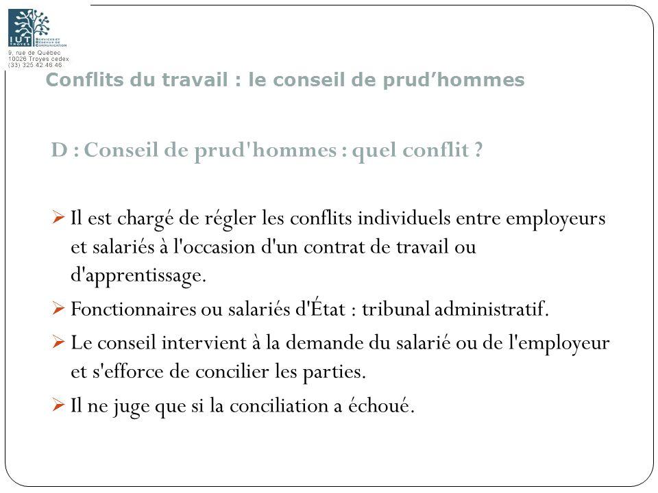 183 D : Conseil de prud'hommes : quel conflit ? Il est chargé de régler les conflits individuels entre employeurs et salariés à l'occasion d'un contra