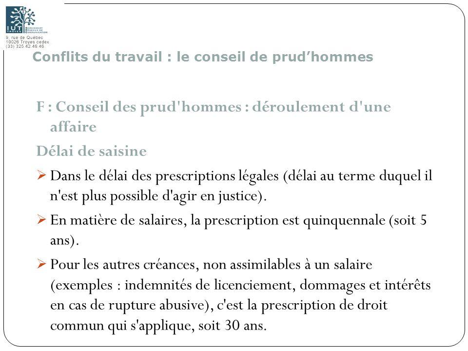 185 F : Conseil des prud'hommes : déroulement d'une affaire Délai de saisine Dans le délai des prescriptions légales (délai au terme duquel il n'est p