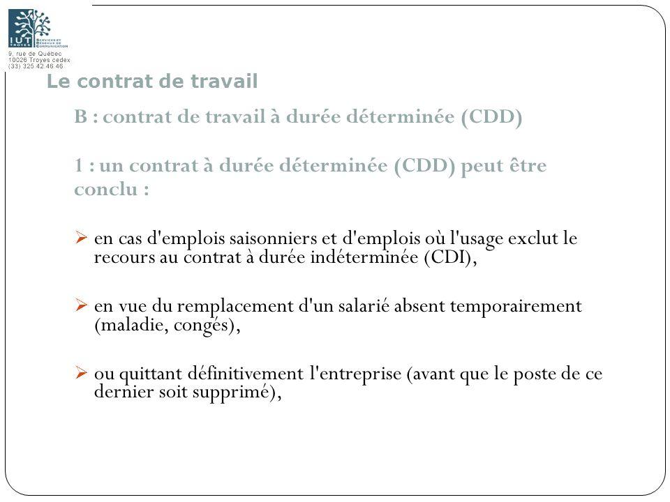 26 B : contrat de travail à durée déterminée (CDD) 1 : un contrat à durée déterminée (CDD) peut être conclu : en cas d'emplois saisonniers et d'emploi