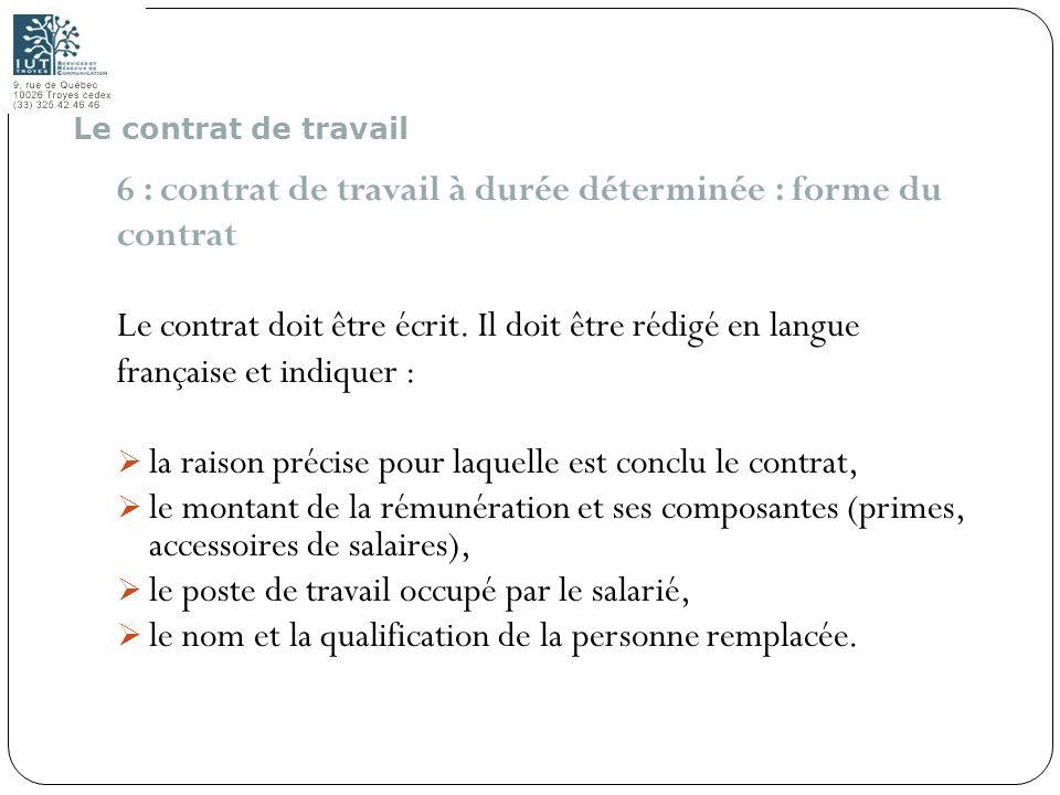 32 6 : contrat de travail à durée déterminée : forme du contrat Le contrat doit être écrit. Il doit être rédigé en langue française et indiquer : la r