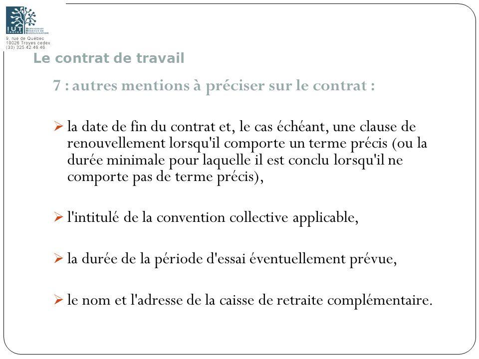 33 7 : autres mentions à préciser sur le contrat : la date de fin du contrat et, le cas échéant, une clause de renouvellement lorsqu'il comporte un te