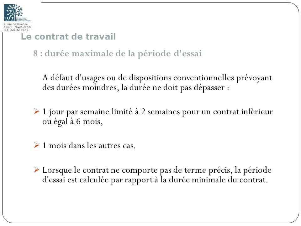 34 8 : durée maximale de la période d'essai A défaut d'usages ou de dispositions conventionnelles prévoyant des durées moindres, la durée ne doit pas